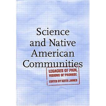 Ciencia y comunidades indígenas: legados del dolor, visiones de la promesa