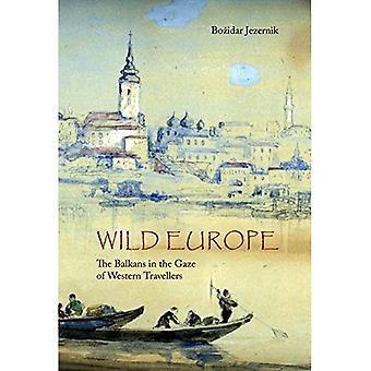 Wilde Europa: De Balkan in de blik van Westerse reizigers