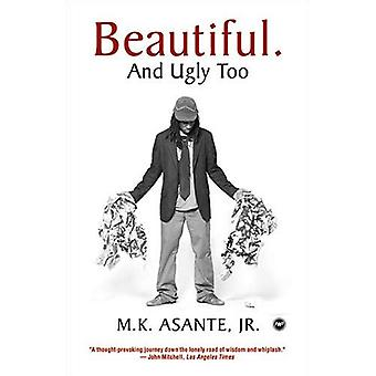 Beautiful And Ugly Too