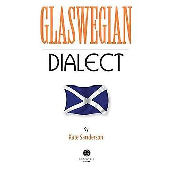 Glaswegian Dialect: A Selection of Words and Anecdotes from Glasgow