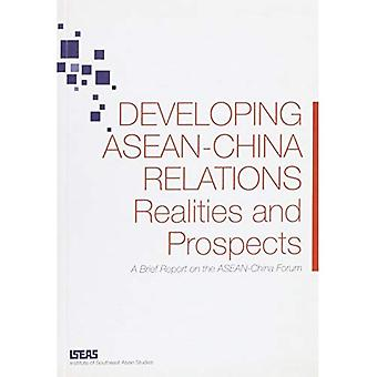 Developing Asean-China Relations: Realities and Prospects