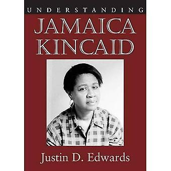 Understanding Jamaica Kincaid (Understanding Contemporary American Literature)