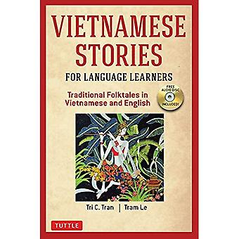Vietnamees verhalen voor taalleerders: traditionele volksverhalen in Vietnam en Engelse tekst (gratis Audio-CD opgenomen)