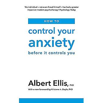 How to Control Your Anxiety: Before it Controls� You