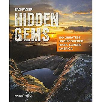 Backpacker Hidden Gems: 100� Greatest Undiscovered Hikes� Across America