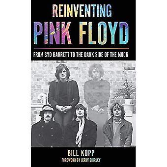 Pink Floyd neu zu erfinden: Von Syd Barrett, die dunkle Seite des Mondes