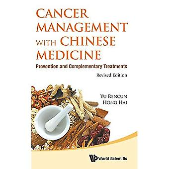 Cancer Management with Chinese Medicine: Prevention� and Complementary Treatments (Revised Edition)