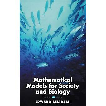 Mathematical Models for Society and Biology by Beltrami & Edward