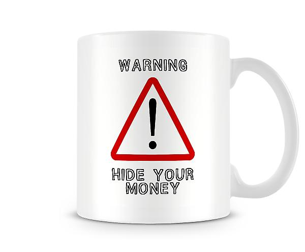 Warning Hide Your Money Mug