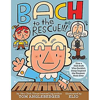 Bach to the Rescue!!!: How� a Rich Dude Who Couldn t� Sleep Inspire