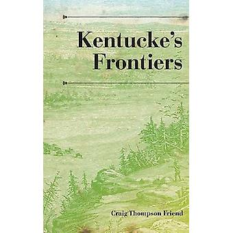Kentuckes Frontiers by Friend & Craig Thompson