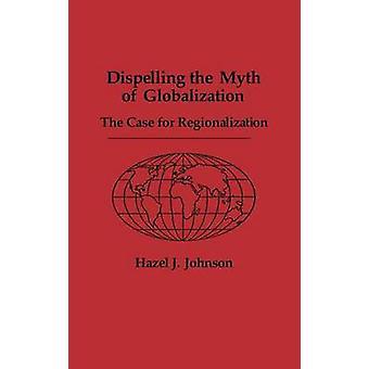 Desfazendo o mito da globalização o caso para a regionalização por Johnson & J. Hazel
