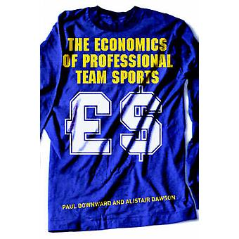 The Economics of Professional Team Sports by Downward & Paul