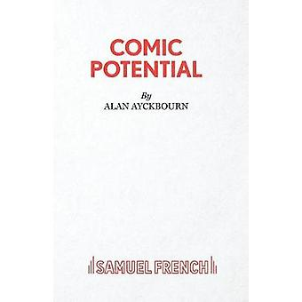 Comic Potential  A Play by Ayckbourn & Alan
