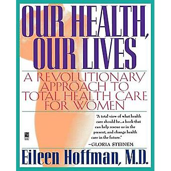 Our Health Our Lives Original by Hoffman & Eileen