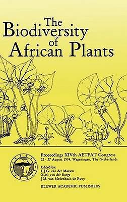 The Biodiversity of African Plants  Proceedings XIVth AETFAT Congress 2227 August 1994 Wageningen The Netherlands by Van der Maesen & L.J.G.