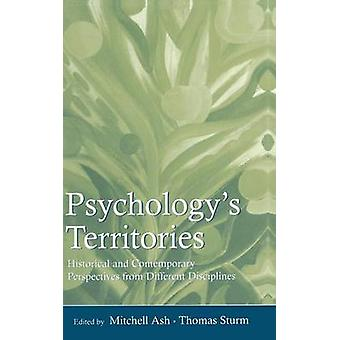 Psychologys Territories Historical and Contemporary Perspectives from Different Disciplines by Ash & Mitchell