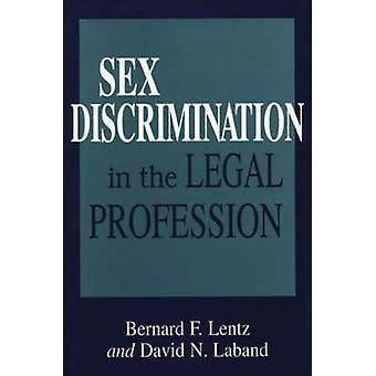 Diskriminierung aufgrund des Geschlechts in der Anwaltschaft von Lentz & Bernard F.