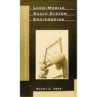 LandMobile Radio System Engineering by Hess & Garry C.
