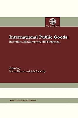 International Public Goods Incentives Measurement and Financing by Ferroni & Marco
