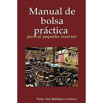 Manual de Bolsa Prctica Para El Pequeo Inversor by Jimnez & Victor Jose