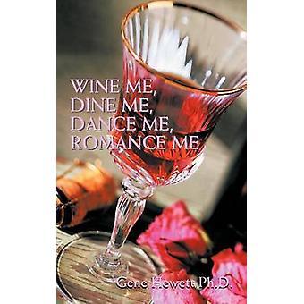 Vin meg spise meg dans meg romantikk meg av Hewett doktorgrad & genet