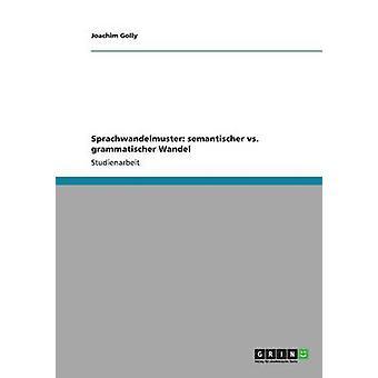 Sprachwandelmuster semantischer vs grammatischer Wandel par Golly & Joachim