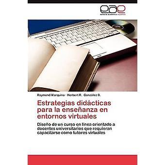 ESTRATEGIAS Didacticas Para La Ensenanza nl Entornos Virtuales door Marquina & Raymond
