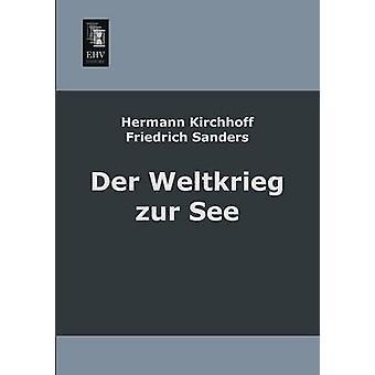 Der Weltkrieg Zur See by Kirchhoff & Hermann