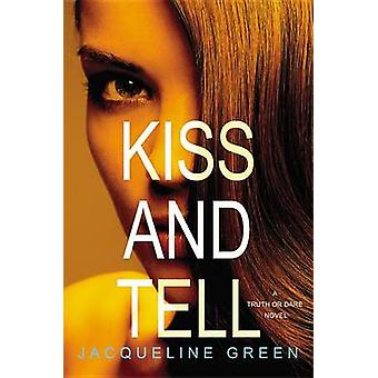 Kiss and Tell by Jacqueline Green - 9780316220330 Book