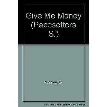 Give ME Money by B. Mtobwa - 9780333469828 Book