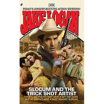 Slocum and the Trick Shot Artist by Jake Logan - 9780515151046 Book