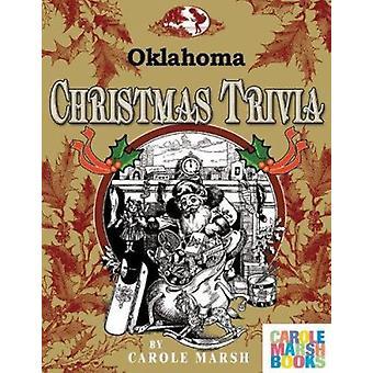 Oklahoma Classic Christmas Trivia by Carole Marsh - 9780635014375 Book