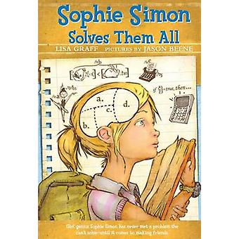 Sophie Simon Solves Them All by Lisa Graff - Jason Beene - 9781250028