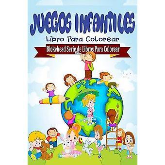 Juegos Infantiles Libro Para Colorear by Juegos Infantiles Libro Para