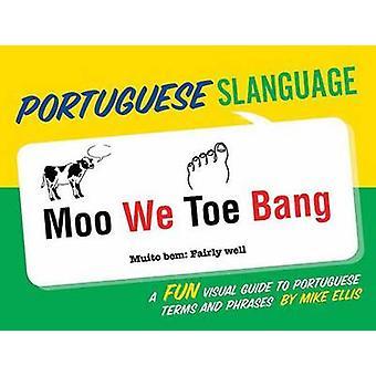 Portuguese Slanguage by Mike Ellis - 9781423639343 Book