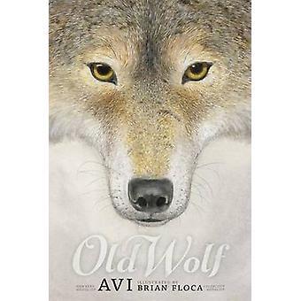 Old Wolf by Avi - Brian Floca - 9781442499225 Book