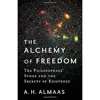 The Alchemy of Freedom - The Philosophers' Stone and the Secrets of Ex