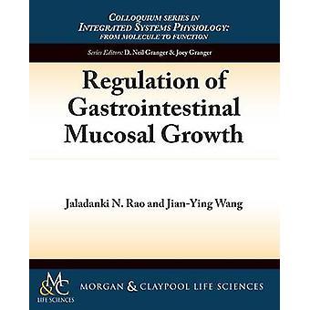 Regulation of Gastrointestinal Mucosal Growth by Jian-Ying Wang - Rao