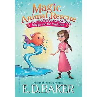 Magic Animal Rescue - Maggie and the Wish Fish by E D Baker - Lisa Man