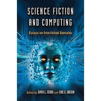 Science Fiction and Computing - Essays on Interlinked Domains by David
