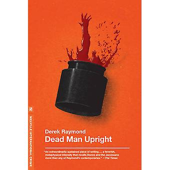 Dead Man Upright by Derek Raymond - 9781612190624 Book