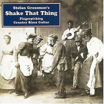 Stefan Grossman - Shake, die Thing-Fingerpicking [CD] USA import
