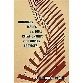 Boundary Issues and Dual Relationships in the Human Services by Frede