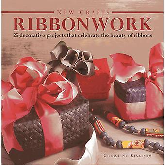 Nouveaux métiers - Ribbonwork - 25 projets décoratifs qui célèbrent le Bea