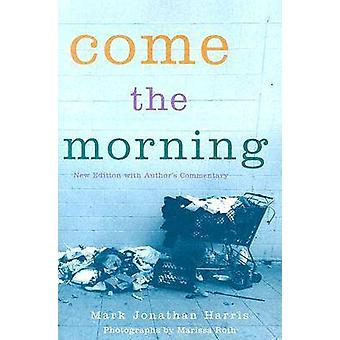 Come the Morning (New edition) by Mark Jonathan Harris - Marissa Roth