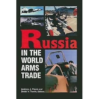 Comercio por Dmitri V. Trenin - Bo 9780870030833 de armas de Rusia en el mundo