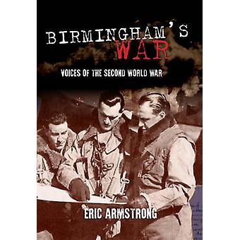 Birmingham's War by Eric Armstrong - 9781445658599 Book