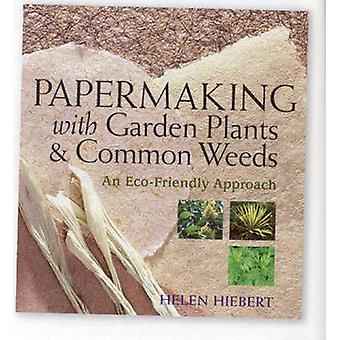 Papermaking with Garden Plants and Common Weeds - An Eco-Friendly Appr