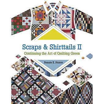 Scraps and Shirttails II - Continuing the Art of Quilting Green (New e